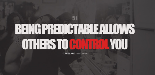 Being-predictable-allows-others-to-control-you